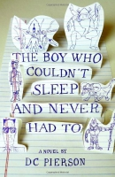 The boy who couldn't sleep and never had to : a novel