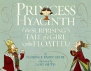 Princess Hyacinth : (the Surprising Tale Of A Girl Who Floated)