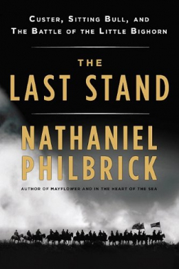 The Last Stand [CD Book] : Custer, Sitting Bull, And The Battle Of The Little Big Horn