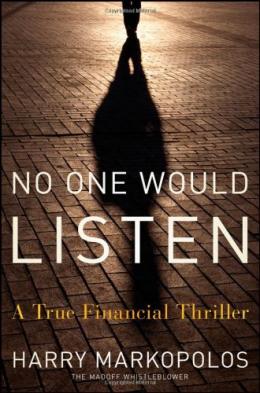 No One Would Listen : A True Financial Thriller