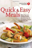 Quick & easy meals : more than 200 healthy recipes plus time-saving tips for shopping, planning, and eating well.