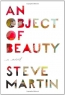 An Object Of Beauty : A Novel