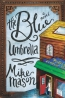 The Blue Umbrella : A Novel