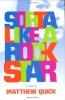 Sorta Like A Rockstar : A Novel