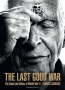 The Last Good War : The Faces And Voices Of World War II