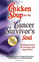Chicken soup for the cancer survivor's soul [downloadable ebook] / 101 healing stories about those who have survived cancer