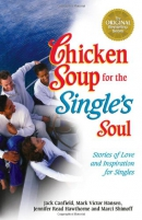 Chicken soup for the single's soul [downloadable ebook] / stories of love and inspiration for the single, divorced, and widowed