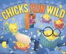 Chicks run wild