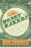 Moneymakers : The Wicked Lives And Surprising Adventures Of Three Notorious Counterfeiters