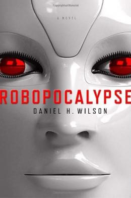 Robopocalypse : A Novel