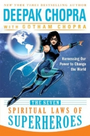 The seven spiritual laws of superheroes : harnessing our power to change the world