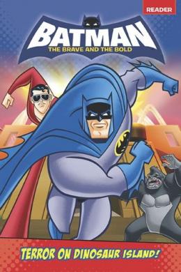 Batman The Brave And The Bold. Terror On Dinosaur Island!