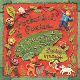 Pocketful Of Posies : A Treasury Of Nursery Rhymes