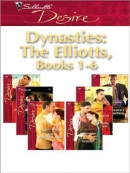 Dynasties [downloadable ebook] / the Elliotts : books 1-6
