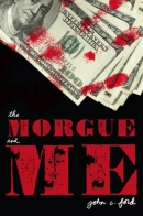The morgue and me [downloadable ebook]