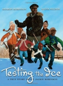 Testing the ice : a true story about Jackie Robinson