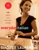 Everyday Italian [downloadable ebook] / 125 simple and delicious recipes