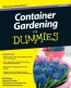 Container Gardening For Dummies [downloadable Ebook]