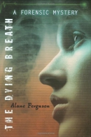 The dying breath [downloadable ebook] / a forensic mystery