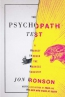 The Psychopath Test : A Journey Through The Madness Industry