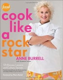 Cook like a rock star : 125 recipes, lessons, and culinary secrets