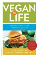 Vegan for life : everything you need to know to be healthy and fit on a plant-based diet