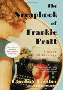 The scrapbook of Frankie Pratt : a novel in pictures