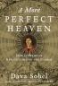 A More Perfect Heaven : How Nicolaus Copernicus Revolutionized The Cosmos