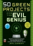 50 Green Projects For The Evil Genius [downloadable Ebook]