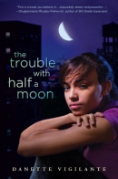 The trouble with half a moon [downloadable ebook]
