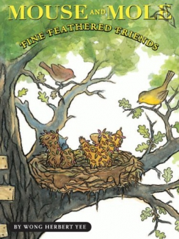 Mouse And Mole, Fine Feathered Friends [downloadable Ebook]