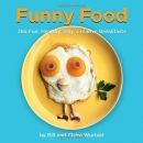 Funny food : 365 fun, healthy, silly, creative breakfasts