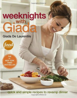 Weeknights With Giada : Quick And Simple Recipes To Revamp Dinner