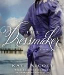 The dressmaker [CD book] : a novel
