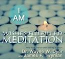 I am [CD book] : wishes fulfilled meditation