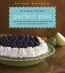 Perfect Pies : The Best Sweet And Savory Recipes From America's Pie-baking Champion