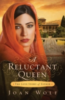 A reluctant queen [downloadable ebook] / the love story of Esther