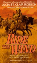 Ride the wind [downloadable audiobook] / the story of Cynthia Ann Parker and the last days of the Comanche