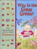 Why is the grass green? : first questions and answers about nature.