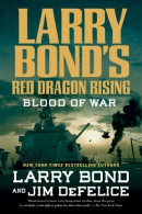Larry Bond's Red dragon rising : blood of war