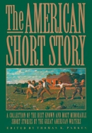 The American short story : a collection of the best known and most memorable short stories by the great American authors