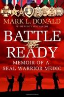 Battle ready : memoir of a SEAL warrior medic