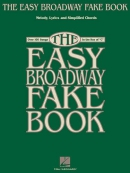 The easy Broadway fake book : Melody, lyrics and simplified chords