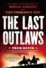 The Last Outlaws : The Lives And Legends Of Butch Cassidy And The Sundance Kid