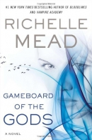 Gameboard of the gods : [a novel]