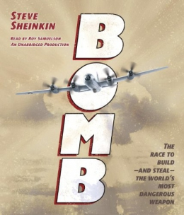 Bomb [CD Book] : The Race To Build And Steal The World's Most Dangerous Weapon