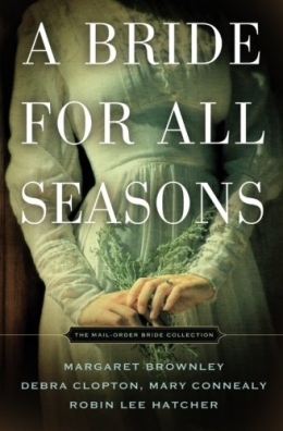 A Bride For All Seasons : A Mail Order Bride Collection