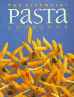 The Essential Pasta Cookbook.
