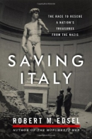 Saving Italy : the race to rescue a nation's treasures from the Nazis