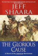 The glorious cause : a novel of the American Revolution